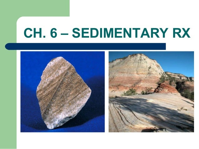 CH. 6 – SEDIMENTARY RX