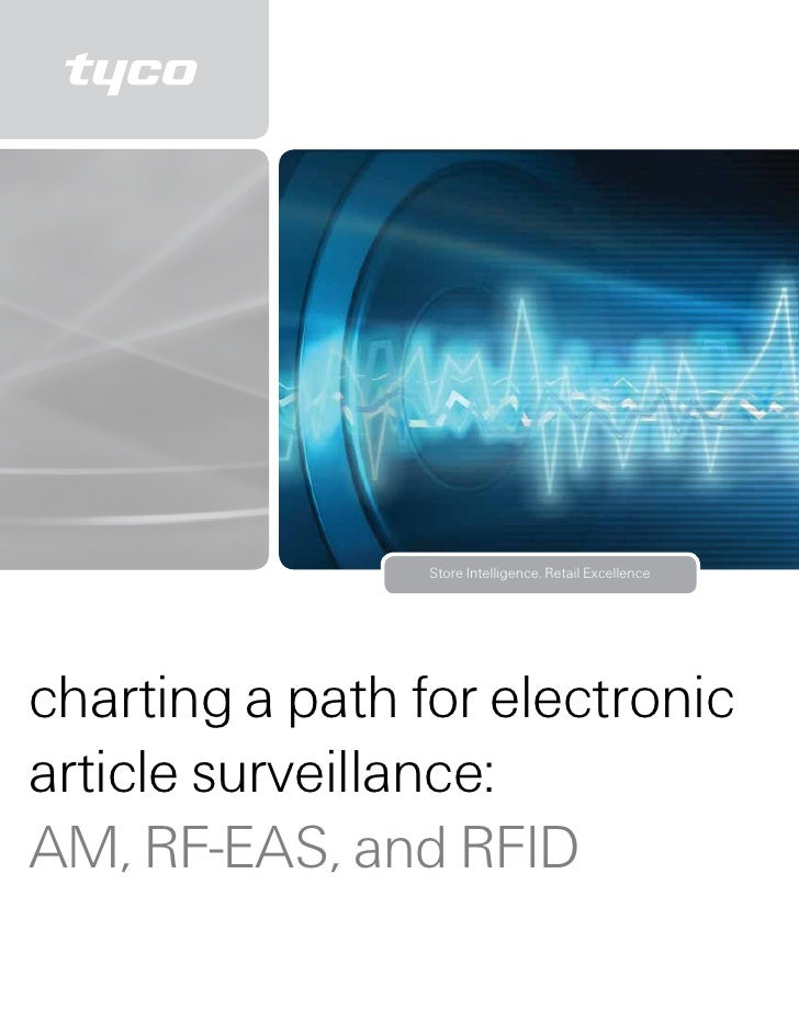 Store Intelligence. Retail Excellencecharting a path for electronicarticle surveillance:AM, RF-EAS, and RFID