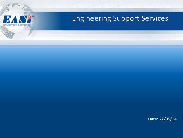 Date: 22/05/14 Engineering Support Services