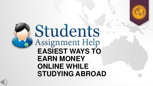 EASIEST WAYS TO EARN MONEY ONLINE WHILE STUDYING ABROAD