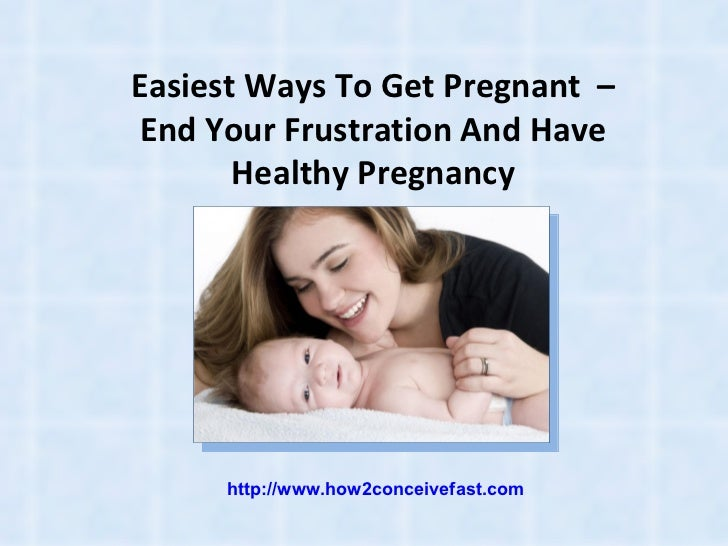 Easiest Ways To Get Pregnant 97