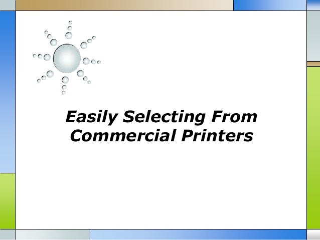 Easily Selecting From Commercial Printers