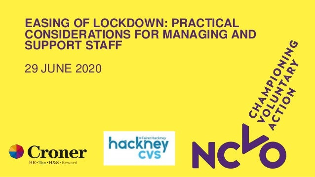 EASING OF LOCKDOWN: PRACTICAL CONSIDERATIONS FOR MANAGING AND SUPPORT STAFF 29 JUNE 2020
