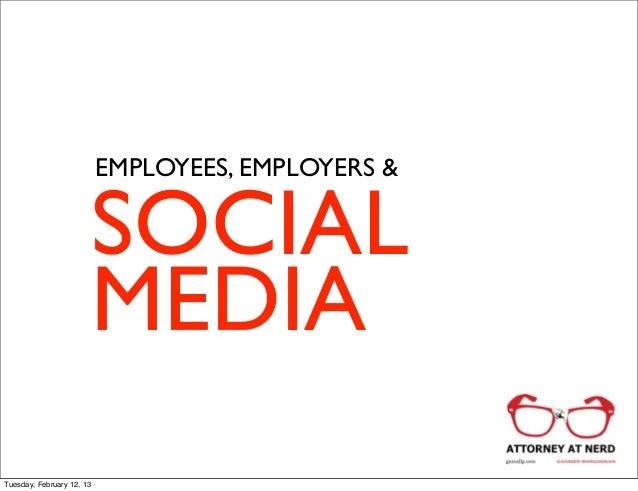 EMPLOYEES, EMPLOYERS &                           SOCIAL                           MEDIATuesday, February 12, 13