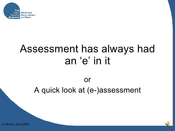 Assessment has always had an 'e' in it or A quick look at (e-)assessment