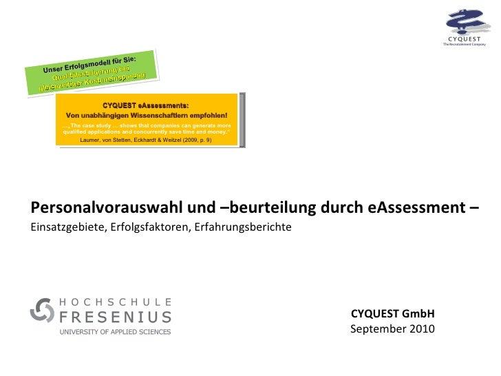 Personalvorauswahl und –beurteilung durch eAssessment – Einsatzgebiete, Erfolgsfaktoren, Erfahrungsberichte Unser Erfolgsm...