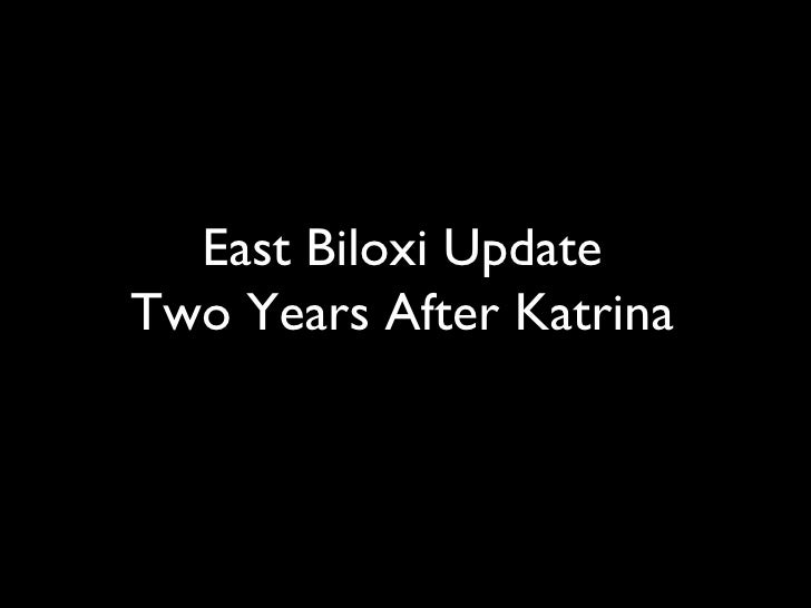 East Biloxi Update Two Years After Katrina
