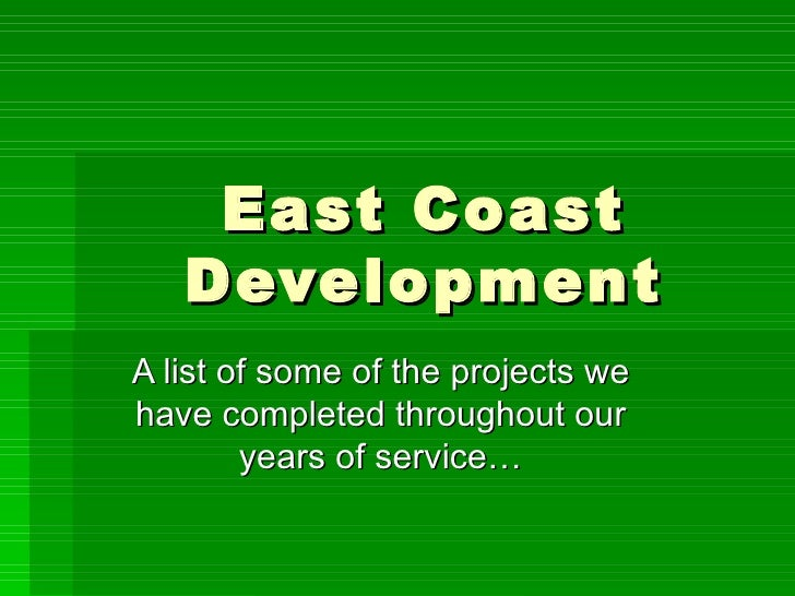 East Coast Development A list of some of the projects we have completed throughout our years of service…