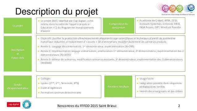 Description du projet Rencontres du FFFOD 2015 Saint Brieuc 2 Le projet ► Académie de Créteil, AFPA, CESI, Dassault-Systèm...