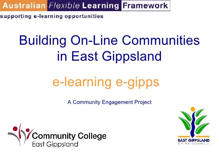 e-learning e-gipps Building On-Line Communities in East Gippsland A Community Engagement Project