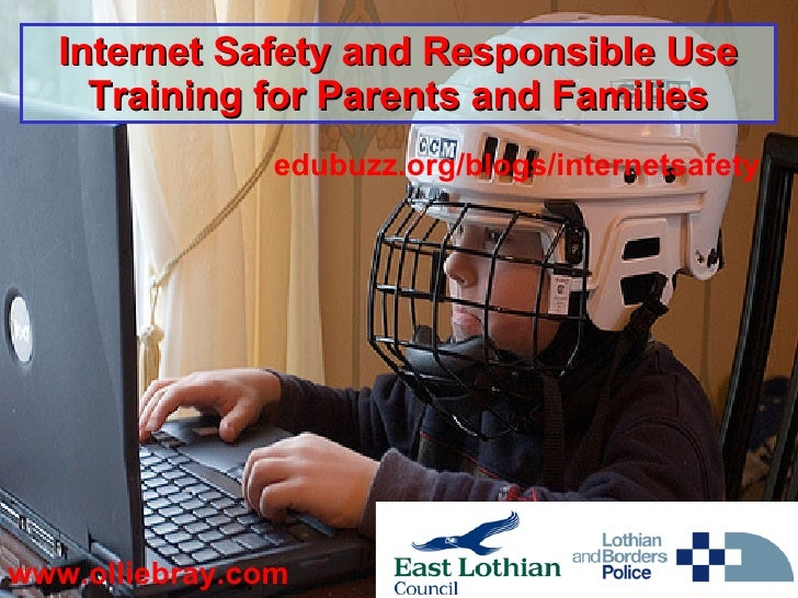 Internet Safety and Responsible Use Training for Parents and Families edubuzz.org/blogs/internetsafety www.olliebray.com
