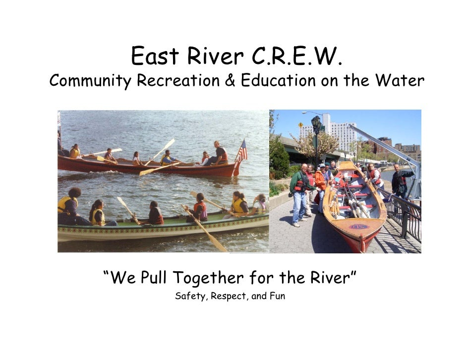 """East River C.R.E.W. Community Recreation & Education on the Water           """"We Pull Together for the River""""              ..."""