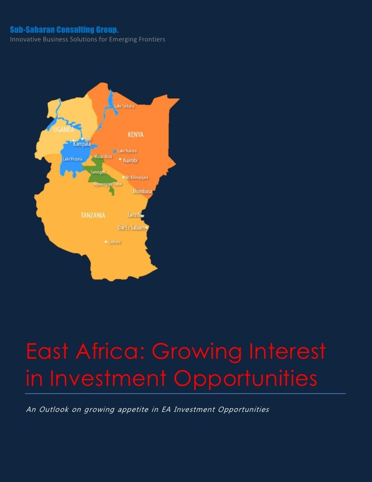 Sub-Saharan Consulting Group.Innovative Business Solutions for Emerging Frontiers     East Africa: Growing Interest     in...