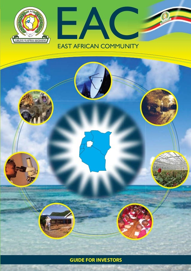 EAC  Information Guide For Investors | E A C  EAST AFRICAN COMMUNITY  GUIDE FOR INVESTORS  1