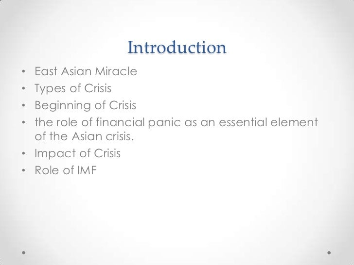 the east asia crisis how Asian financial crisis july 1997–december 1998 a financial crisis started in thailand in july 1997 and spread across east asia, wreaking havoc on economies in the region and leading to spillover effects in latin america and eastern europe in 1998.