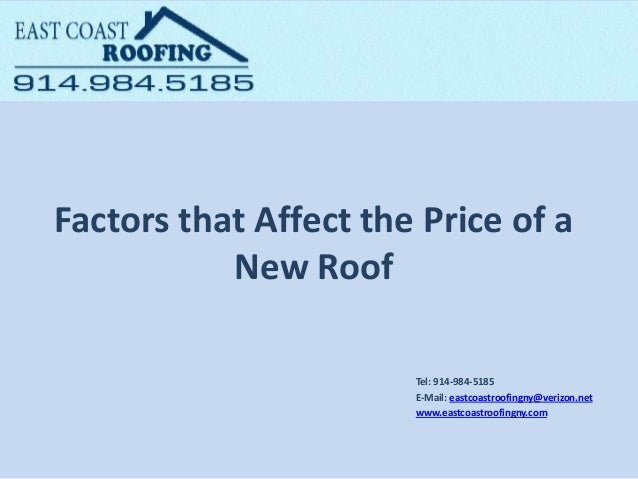 Factors That Affect The Price Of A New Roof Tel: 914 984  ...