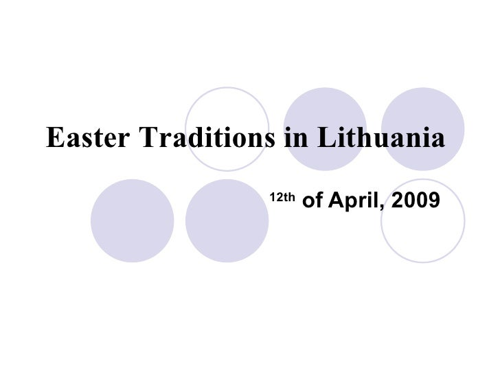 Easter Traditions in Lithuania 12th  of April, 2009