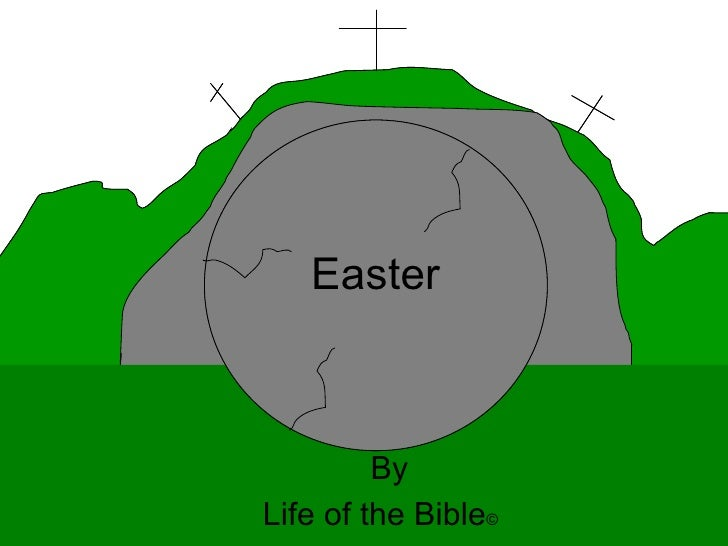 Easter By Life of the Bible ©