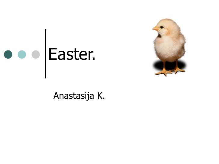 Easter.  Anastasija K.