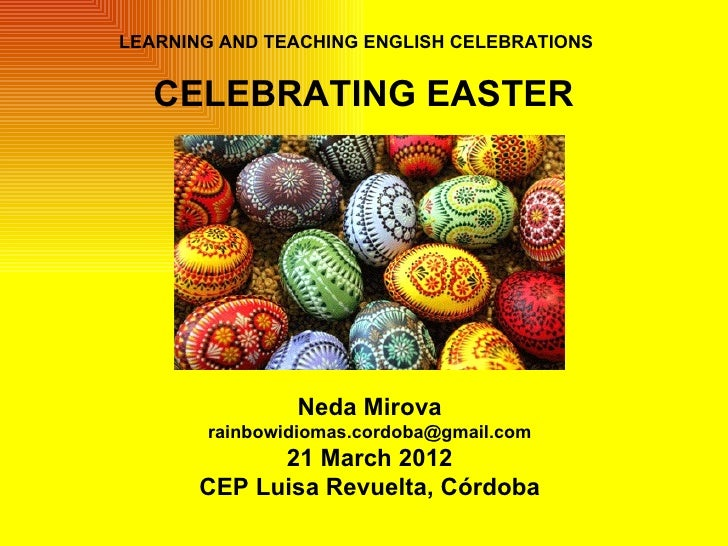 LEARNING AND TEACHING ENGLISH CELEBRATIONS   CELEBRATING EASTER               Neda Mirova       rainbowidiomas.cordoba@gma...