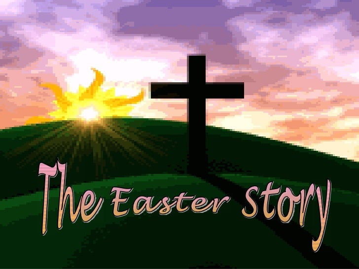 Easter celebrates new life. It is a  happy time and churches hold  special celebration services.Let's look at 'The Easter ...