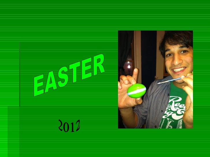 EASTER   EASTER celebrates the resurrection of Jesus.   I celebrate Easter with my family.   I like to go hunting for e...