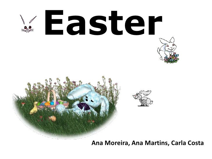 Easter  Ana Moreira, Ana Martins, Carla Costa