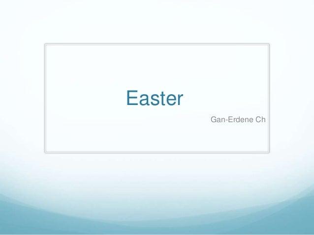 Easter Gan-Erdene Ch
