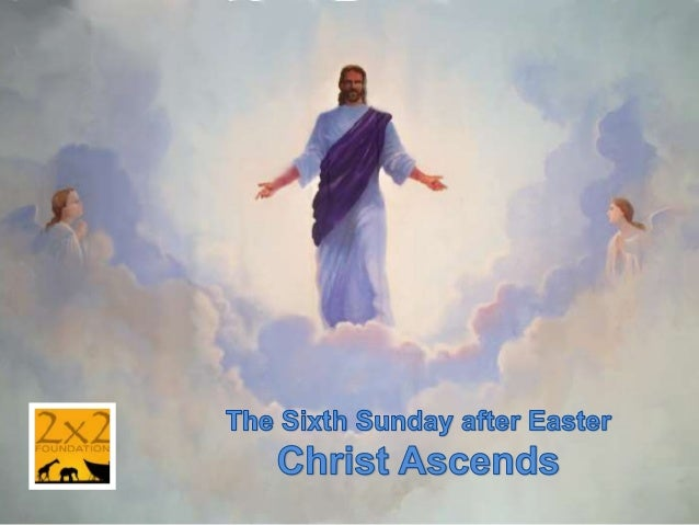 LESSONS Ascension Sunday Luke 24:44-53 Acts 1:1-11 Psalm 47 Ephesians 1:15-23