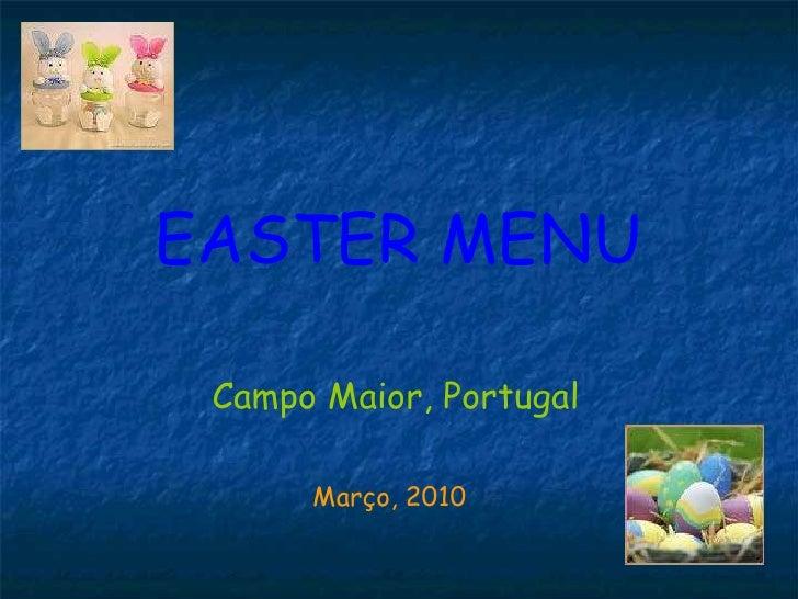 EASTER MENU Campo Maior, Portugal Março, 2010