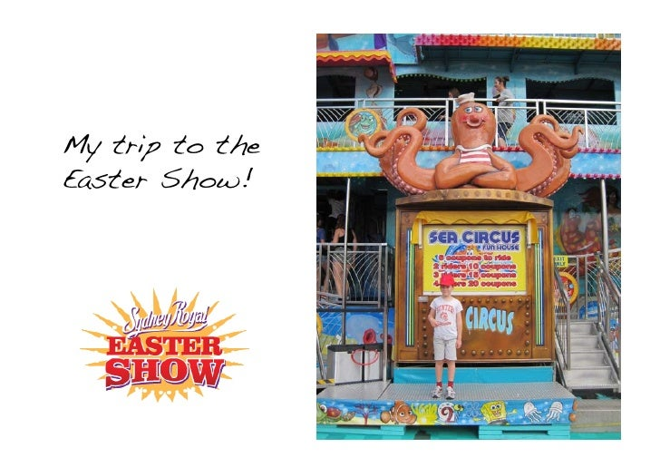 My trip to theEaster Show!