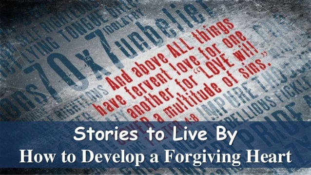 Stories to Live By How to Develop a Forgiving Heart