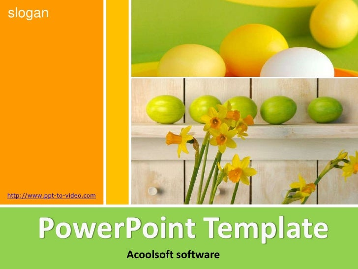 slogan     http://www.ppt-to-video.com              PowerPoint Template                               Acoolsoft software