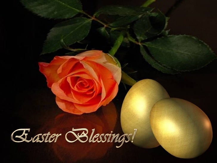 May God's love and power fill your heartwith joy today and forever.                 A Joyous Easter!