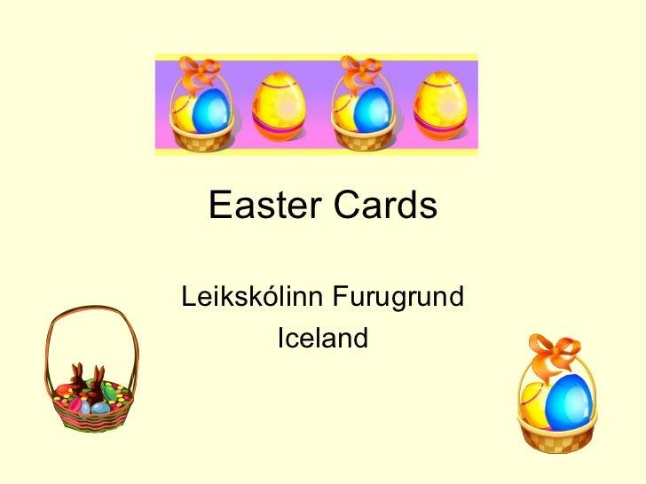 Easter CardsLeikskólinn Furugrund       Iceland