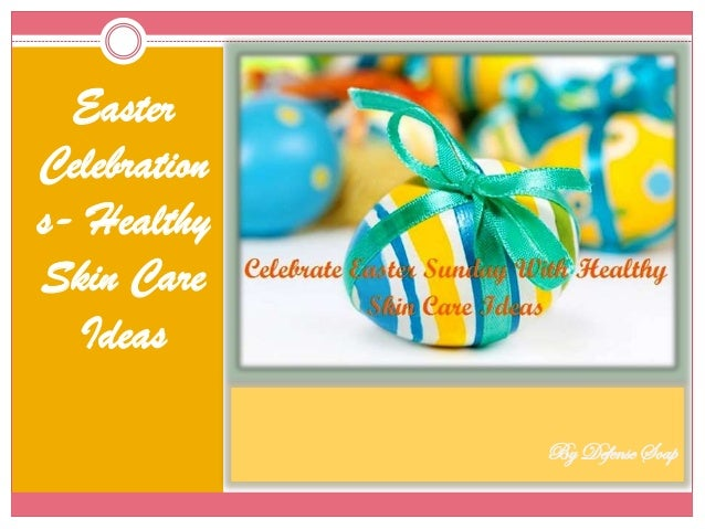 By Defense Soap Easter Celebration s- Healthy Skin Care Ideas