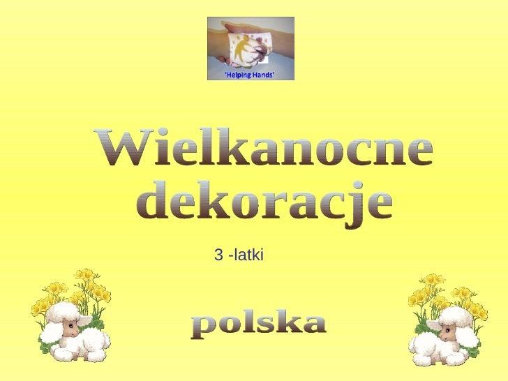 Wielkanocne  dekoracje polska 3 -latki