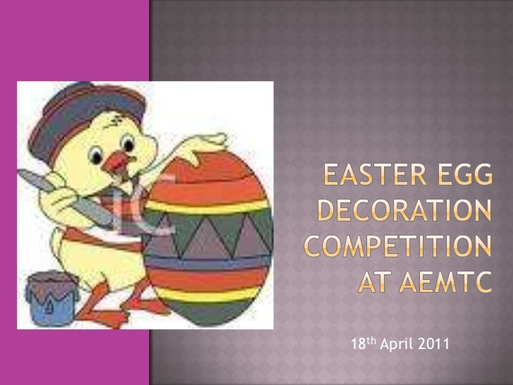 Easter EggDecoration Competition at AEMTC<br />18th April 2011<br />