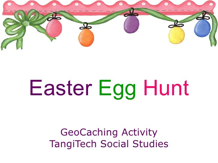 Easter  Egg   Hunt GeoCaching Activity TangiTech Social Studies
