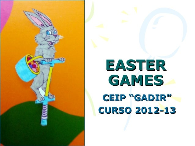 "EASTER GAMES CEIP ""GADIR""CURSO 2012-13"