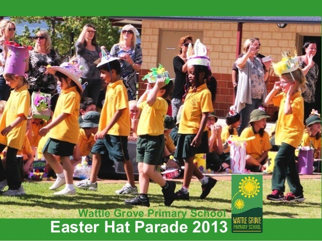Wattle Grove Primary SchoolEaster Hat Parade 2013