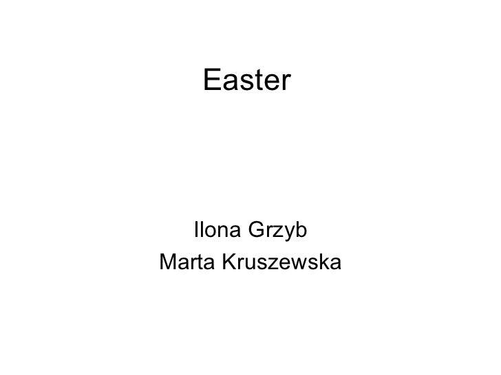 Easter Ilona Grzyb Marta Kruszewska