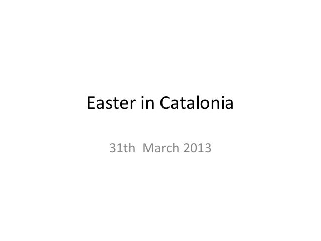 Easter in Catalonia  31th March 2013