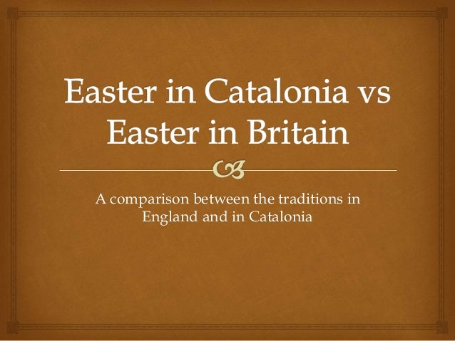 A comparison between the traditions in England and in Catalonia