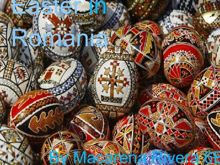 Easter inRomania   By Macarena Rivera 6B