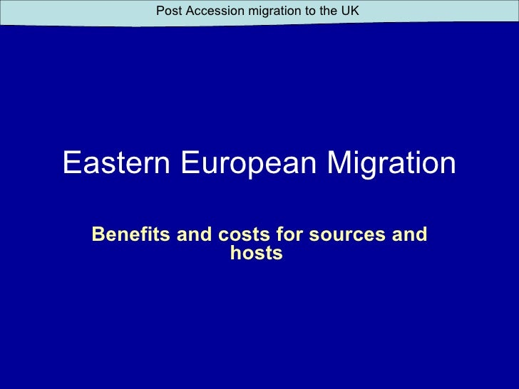 Eastern European Migration Benefits and costs for sources and hosts