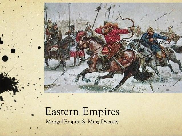 Eastern EmpiresMongol Empire & Ming Dynasty