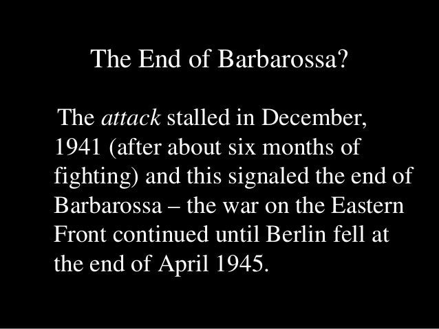 why did operation barbarossa fail The failure of operation barbarossa  operation sea lion, the german attack against england got off to a grand start in the late summer of 1940 after.