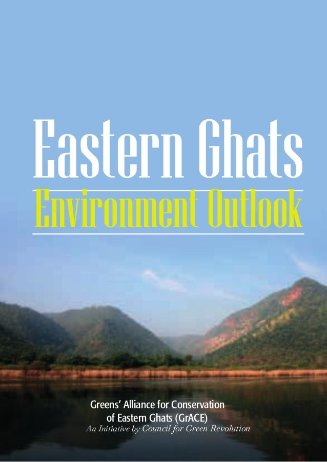 Greens' Alliance for Conservation of Eastern Ghats (GrACE) An Initiative by Council for Green Revolution EasternGhats Envi...