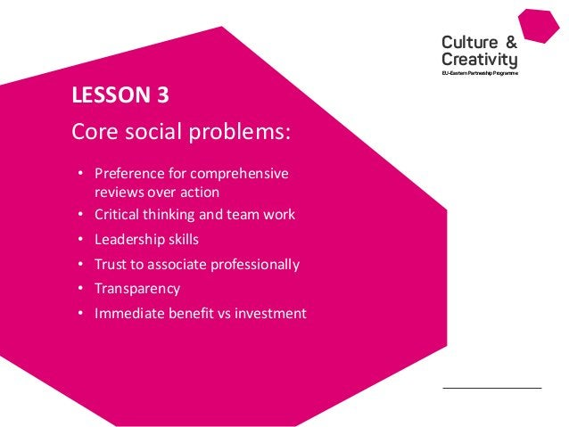 Culture & Creativity EU-Eastern Partnership Programme • LESSON 3 • Preference for comprehensive reviews over action • Crit...